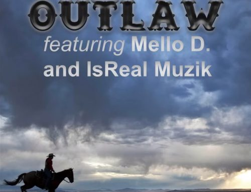 Outlaw By J.Horror ft. Mello D. & IsReal Muzik