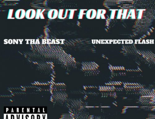 Look out for that by Sony Tha Beast featuring Unexpected flash